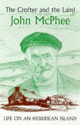The Crofter and the Laird - McPhee, John
