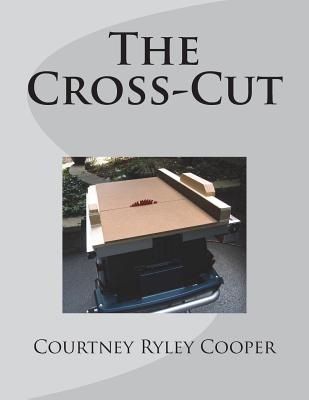 The Cross-Cut - Cooper, Courtney Ryley
