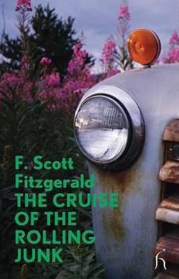 The Cruise of the Rolling Junk - Fitzgerald, F. Scott, and Evans, Julian (Introduction by), and Theroux, Paul (Foreword by)