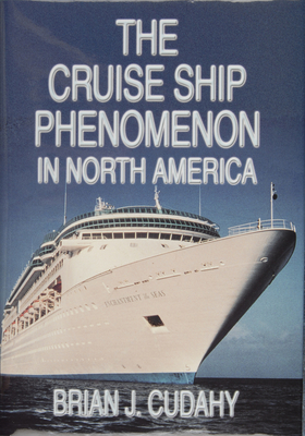 The Cruise Ship Phenomenon in North America - Cudahy, Brian J