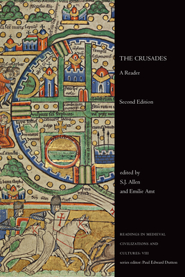 The Crusades: A Reader - Allen, S J (Editor), and Amt, Emilie (Editor)