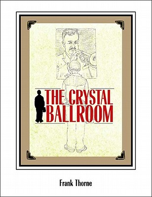 The Crystal Ballroom - Thorne, Frank