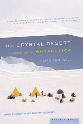 The Crystal Desert: Summers in Antarctica - Campbell, David G, M.D