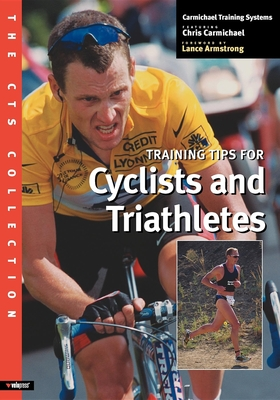 The Cts Collection: Training Tips for Cyclists and Triathletes - Carmichael, Chris, and Watson, Graham (Photographer), and Armstrong, Lance (Foreword by)