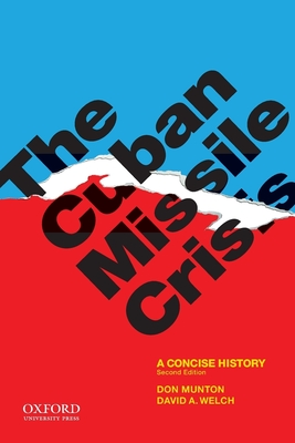 The Cuban Missile Crisis: A Concise History - Munton, Don, and Welch, David A