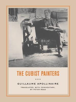 The Cubist Painters - Apollinaire, Guillaume, and Read, Peter (Translated by)