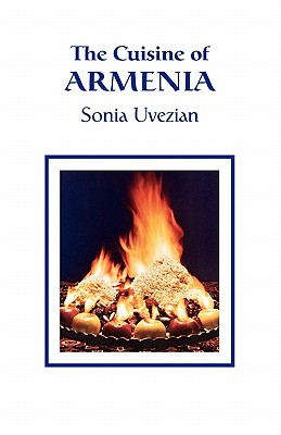 The Cuisine of Armenia - Uvezian, Sonia