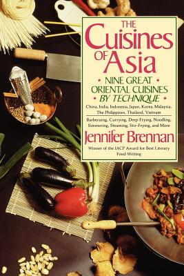 The Cuisines of Asia: Nine Great Oriental Cuisines by Technique - Brennan, Jennifer