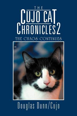 The Cujo Cat Chronicles 2: The Chaos Continues - Dunn/Cujo, Douglas
