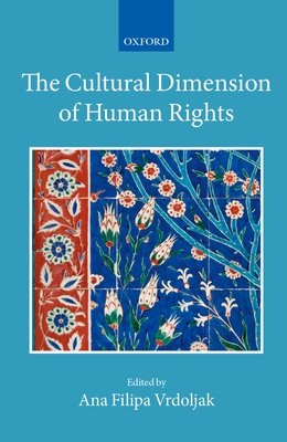 The Cultural Dimension of Human Rights - Vrdoljak, Ana (Editor)