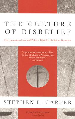 The Culture of Disbelief - Carter, Stephen L
