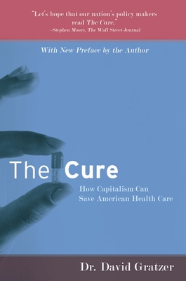 The Cure: How Capitalism Can Save American Health Care -