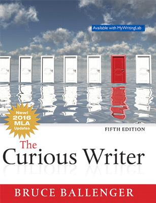 The Curious Writer, MLA Update - Ballenger, Bruce