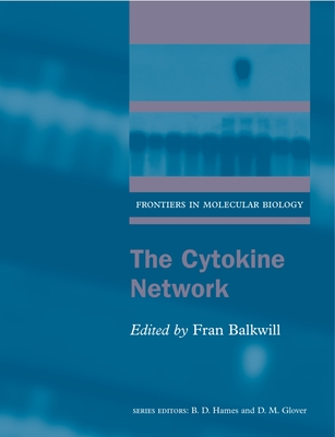 The Cytokine Network - Balkwill, Fran (Editor), and Balkwill, Frances R (Editor)