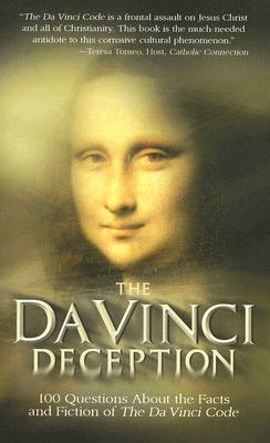 The Da Vinci Deception: 100 Questions about the Facts and Fiction of the Da Vinci Code - Shea, Mark, and Sri, Edward, and Catholic Exchange