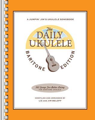 The Daily Ukulele - Baritone Edition - Beloff, Jim, and Beloff, Liz