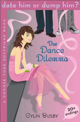The Dance Dilemma: A Choose Your Boyfriend Book - Busby, Cylin