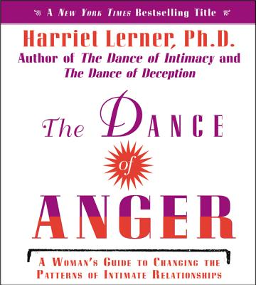 The Dance of Anger CD: A Woman's Guide to Changing the Pattern of Intimate Relationships - Lerner, Harriet, PhD, PH D (Read by)