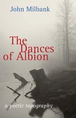 The Dances of Albion - Milbank, John
