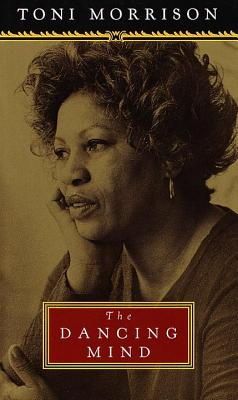 The Dancing Mind: Speech Upon Acceptance of the National Book Foundation Medal for Distinguished C Ontribution to American Letters - Morrison, Toni