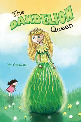 The Dandelion Queen - Optimistic