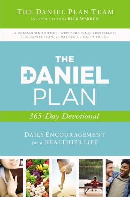 The Daniel Plan 365-Day Devotional: Daily Encouragement for a Healthier Life - Daniel Plan Team the