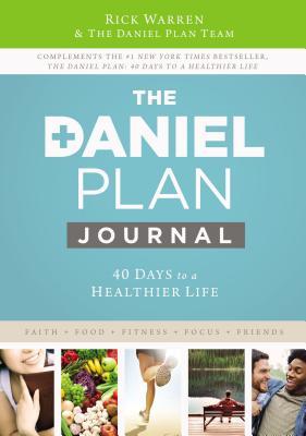 The Daniel Plan Journal: 40 Days to a Healthier Life - Warren, Rick, D.Min.