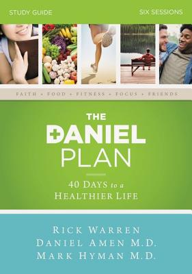 The Daniel Plan Study Guide with DVD: 40 Days to a Healthier Life - Warren, Rick, D.Min.