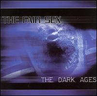 The Dark Ages - The Fair Sex