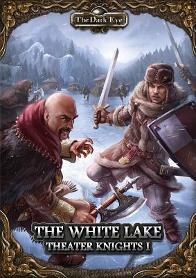 The Dark Eye - The White Lake (Part 1 of the Theater Knights Campaign) - Hessler, Daniel, and Forreiter, Niklas