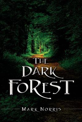 The Dark Forest - Norris, Mark