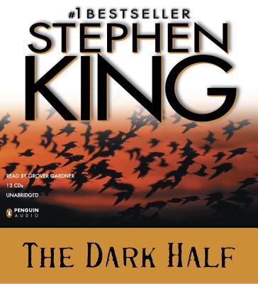 The Dark Half - King, Stephen, and Gardner, Grover, Professor (Read by)