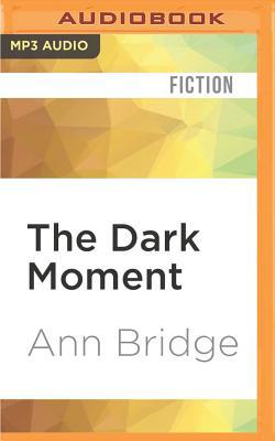 The dark moment - Bridge, Ann