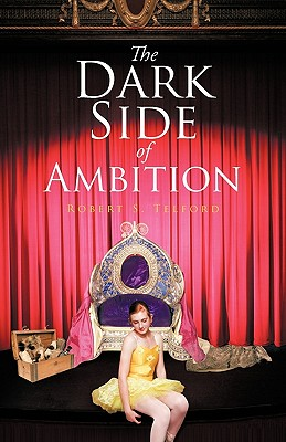 The Dark Side of Ambition - Telford, Robert S