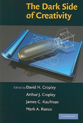 The Dark Side of Creativity - Cropley, David H (Editor)