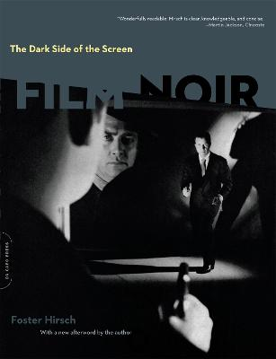 The Dark Side of the Screen: Film Noir - Hirsch, Foster, Professor