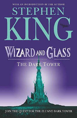 The Dark Tower: Wizard and Glass v. 4 - King, Stephen