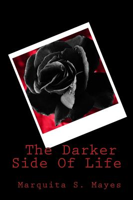 The Darker Side Of Life - Mayes/M, Marquita/M Shawnta/S