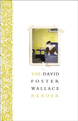 The David Foster Wallace Reader - Wallace, David Foster