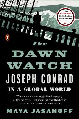 The Dawn Watch: Joseph Conrad in a Global World - Jasanoff, Maya