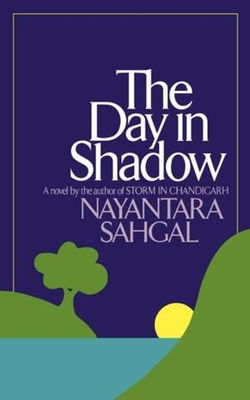The Day in Shadow - Sahgal, Nayantara