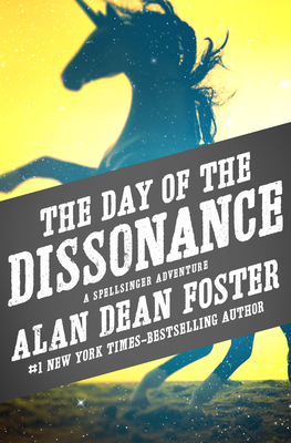 The Day of the Dissonance - Foster, Alan Dean