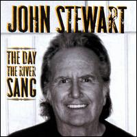 The Day the River Sang - John Stewart
