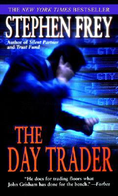 The Day Trader - Frey, Stephen
