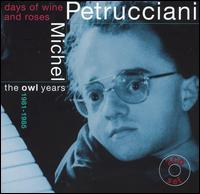 The Days of Wine and Roses: The Owl Years 1981-1985 - Michel Petrucciani