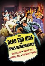 The Dead End Kids Vs. Spies Incorporated