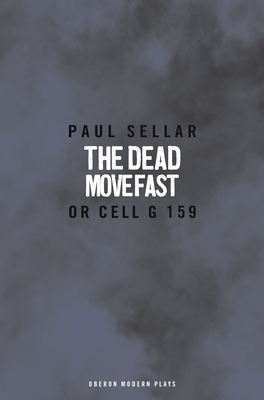 The Dead Move Fast - Sellar, Paul