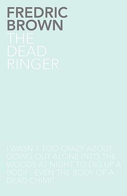 The Dead Ringer - Brown, Fredric