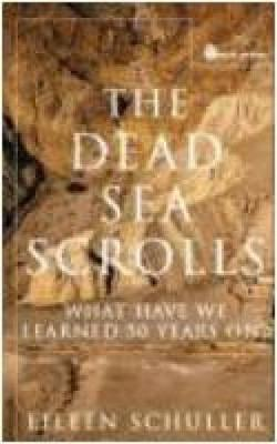 The Dead Sea Scrolls: What Have We Learned 50 Years On? - Schuller, Eileen M