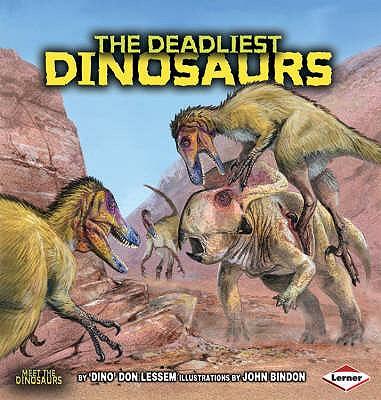 The Deadliest Dinosaurs - Lessem, Don
